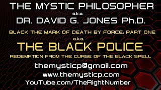 BLACK MARK OF DEATH BY FORCE A.K.A. THE BLACK POLICE! - THE MYSTIC PHILOSPHER