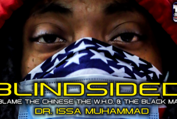BLINDSIDED: BLAME THE CHINESE, THE WORLD HEALTH ORGANIZATION & THE BLACK MAN!