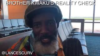 BROTHER KWAKU'S REALITY CHECK! - The LanceScurv Show