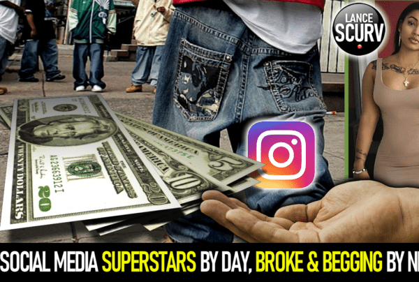 SOCIAL MEDIA SUPERSTARS BY DAY, BROKE & BEGGING BY NIGHT! - The LanceScurv Show