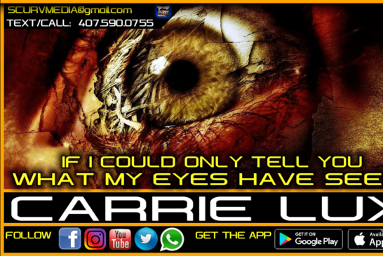 IF I COULD ONLY TELL YOU WHAT MY EYES HAVE SEEN! – CARRIE LUX/The LanceScurv Show