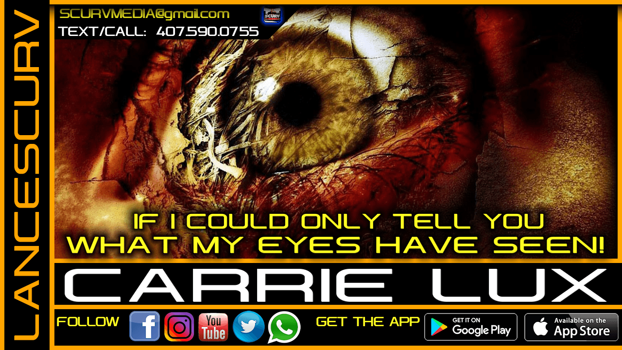 IF I COULD ONLY TELL YOU WHAT MY EYES HAVE SEEN! - CARRIE LUX/The LanceScurv Show