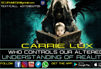 WHO CONTROLS OUR ALTERED UNDERSTANDING OF REALITY? - CARRIE LUX