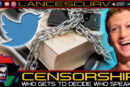 CENSORSHIP: WHO GETS TO DECIDE WHO SPEAKS?