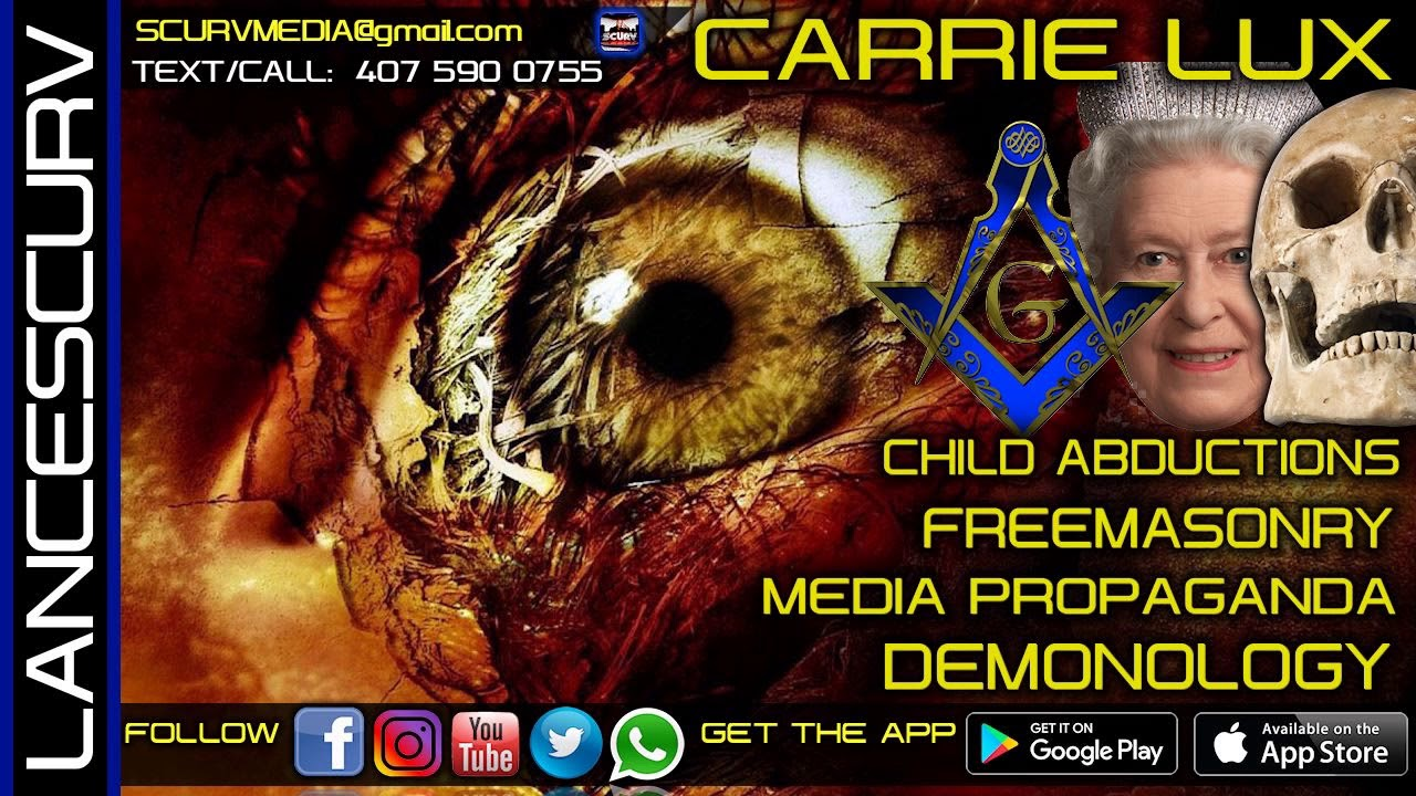 CHILD ABDUCTIONS/FREEMASONRY/MEDIA PROPAGANDA & DEMONOLOGY! CARRIE LUX/The LanceScurv Show