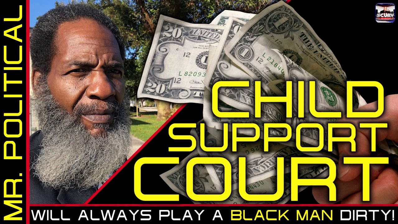CHILD SUPPORT COURT WILL ALWAYS PLAY A BLACK MAN DIRTY! - The LanceScurv Show