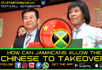 HOW CAN JAMAICANS ALLOW THE CHINESE TAKEOVER?