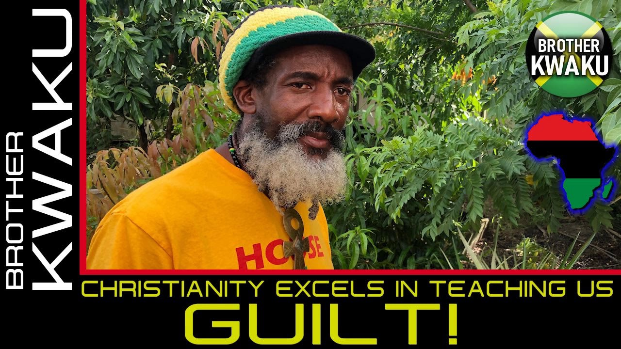 CHRISTIANITY EXCELS AT TEACHING US GUILT! - BROTHER KWAKU - The LanceScurv Show