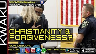 CHRISTIANITY & FORGIVENESS: WHAT HAS IT DONE FOR US? - BROTHER KWAKU