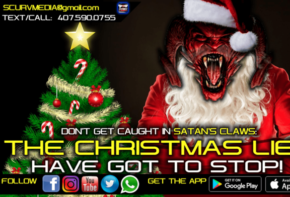 DON'T GET CAUGHT IN SATAN'S CLAWS: THE CHRISTMAS LIES HAVE GOT TO STOP!