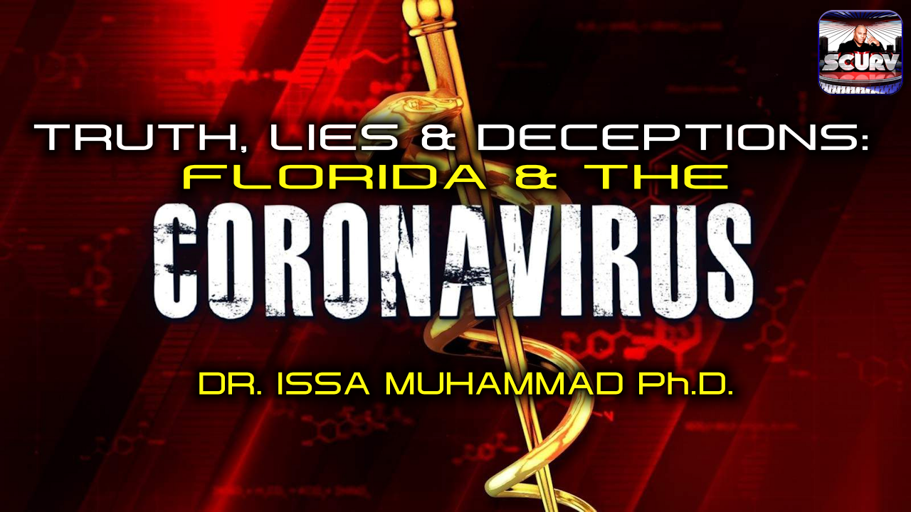 TRUTH, LIES & DECEPTIONS: FLORIDA & THE CORONAVIRUS!