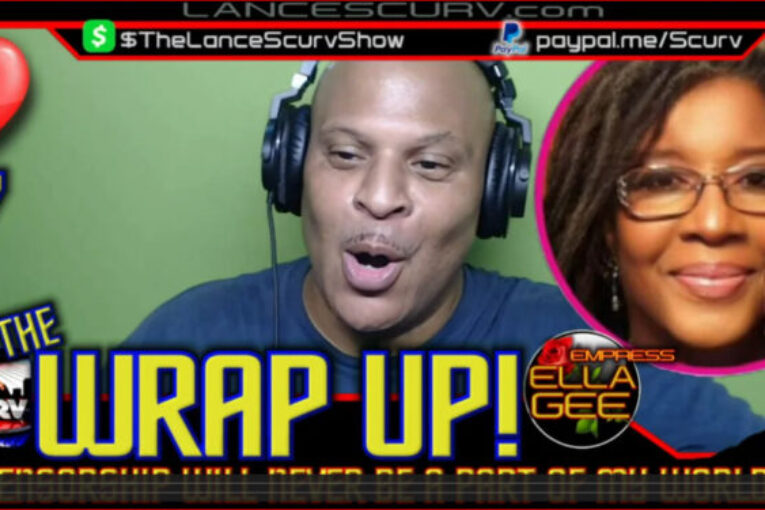 THE WRAP UP # 7 with EMPRESS ELLA GEE & LANCESCURV