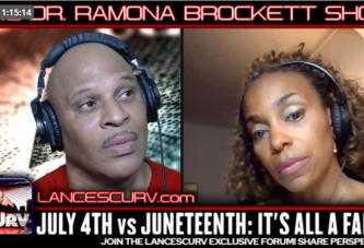 JULY 4TH vs. JUNETEENTH: IT'S ALL A FARCE! - THE DR. RAMONA BROCKETT SHOW