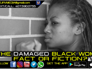 THE DAMAGED BLACK WOMAN: FACT OR FICTION?