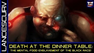 DEATH AT THE DINNER TABLE: THE MENTAL FOOD ENSLAVEMENT OF THE BLACK RACE/ONE MAN'S PERSPECTIVES!