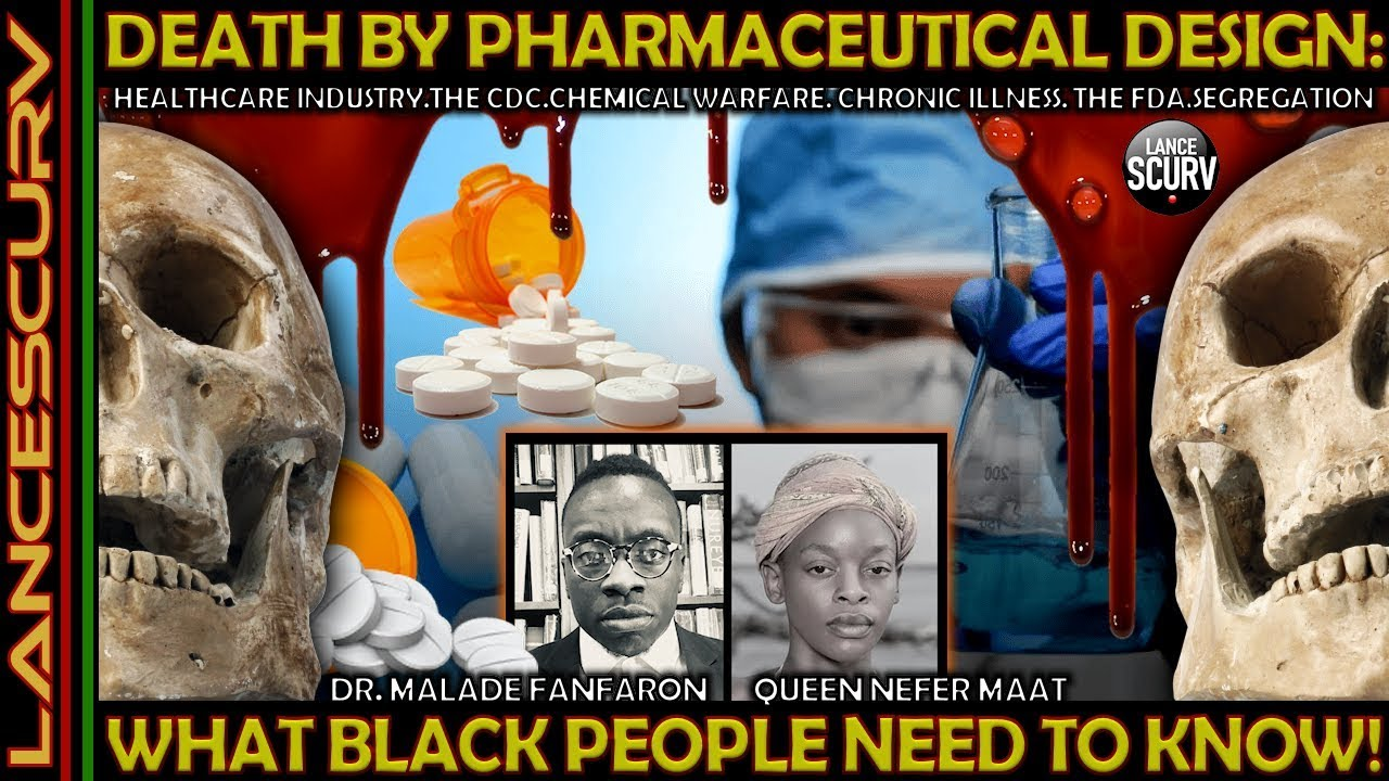 DEATH BY PHARMACEUTICAL DESIGN: WHAT BLACK PEOPLE NEED TO KNOW! - The LanceScurv Show