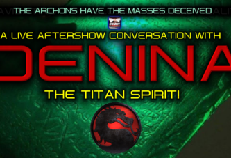 DENINA LIVE AFTERSHOW CONVERSATION: THE ARCHONS HAVE THE MASSES DECEIVED IN THEIR CARNAL ILLUSION OF REALITY!