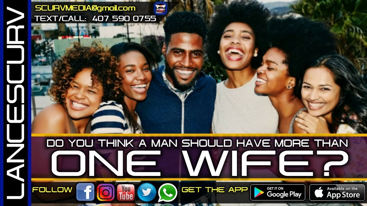 DO YOU THINK A MAN SHOULD HAVE MORE THAN ONE WIFE? - MICHAEL HAMER/The LanceScurv Show