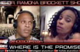 WHERE IS THE PROMISE? - THE DR. RAMONA BROCKETT SHOW