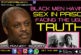 BLACK MEN HAVING SEX IN PRISON: FACING THE UGLY TRUTH!