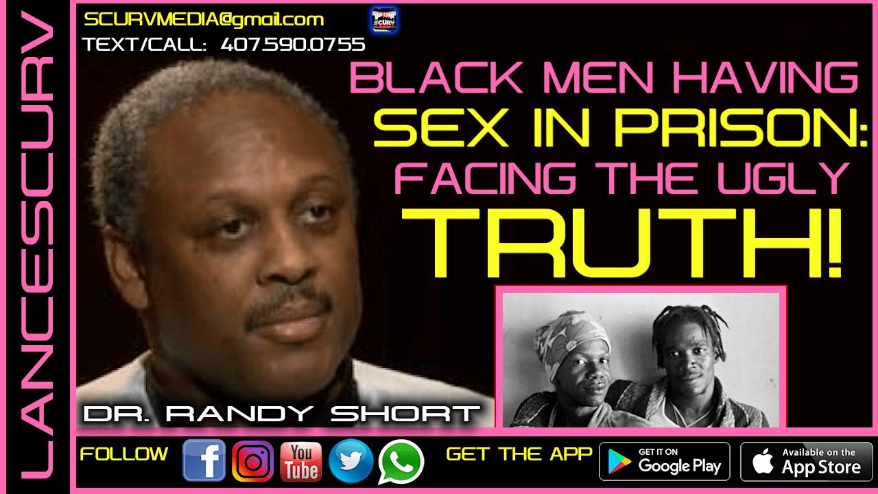 BLACK MEN HAVING SEX IN PRISON: FACING THE UGLY TRUTH!