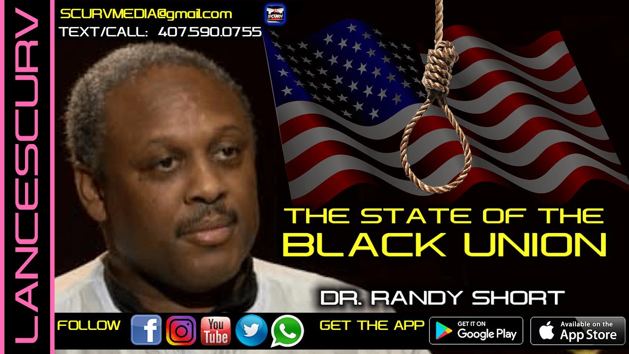 THE STATE OF THE BLACK UNION! - DR. RANDY SHORT