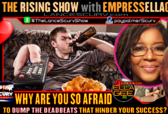 WHY ARE YOU SO AFRAID TO DUMP THE DEADBEATS THAT HINDER YOUR SUCCESS?