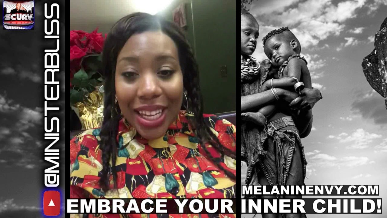 EMBRACE YOUR INNER CHILD! - MINISTER BLISS