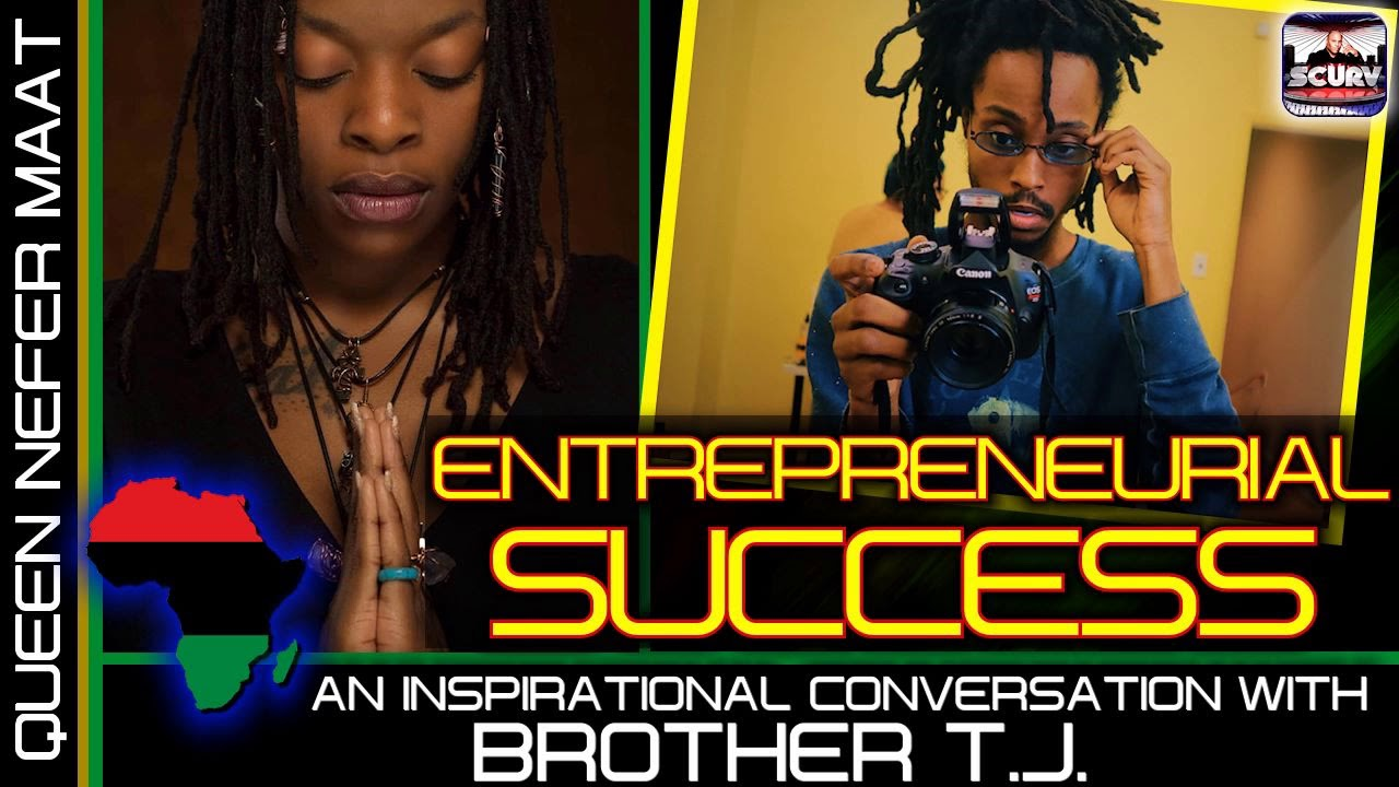 ENTREPRENEURIAL SUCCESS: A CONVERSATION WITH BROTHER T.J! - Queen Nefer Maat