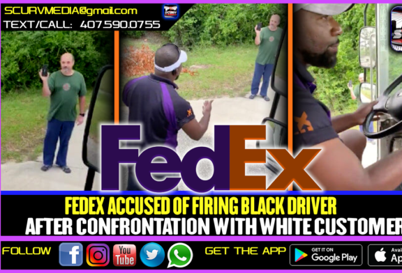 FEDEX ACCUSED OF FIRING BLACK DRIVER AFTER CONFRONTATION WITH WHITE CUSTOMER!