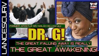 FORMER APOSTLE DR. NAILAH GILLIAM aka DR. G: