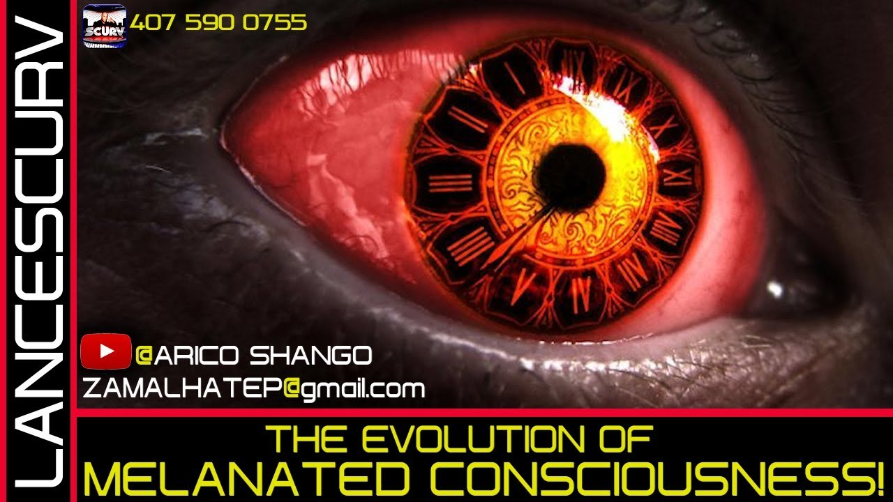 FULL VERSION: THE EVOLUTION OF MELANATED CONSCIOUSNESS! - ARICO SHANGO ON The LanceScurv Show