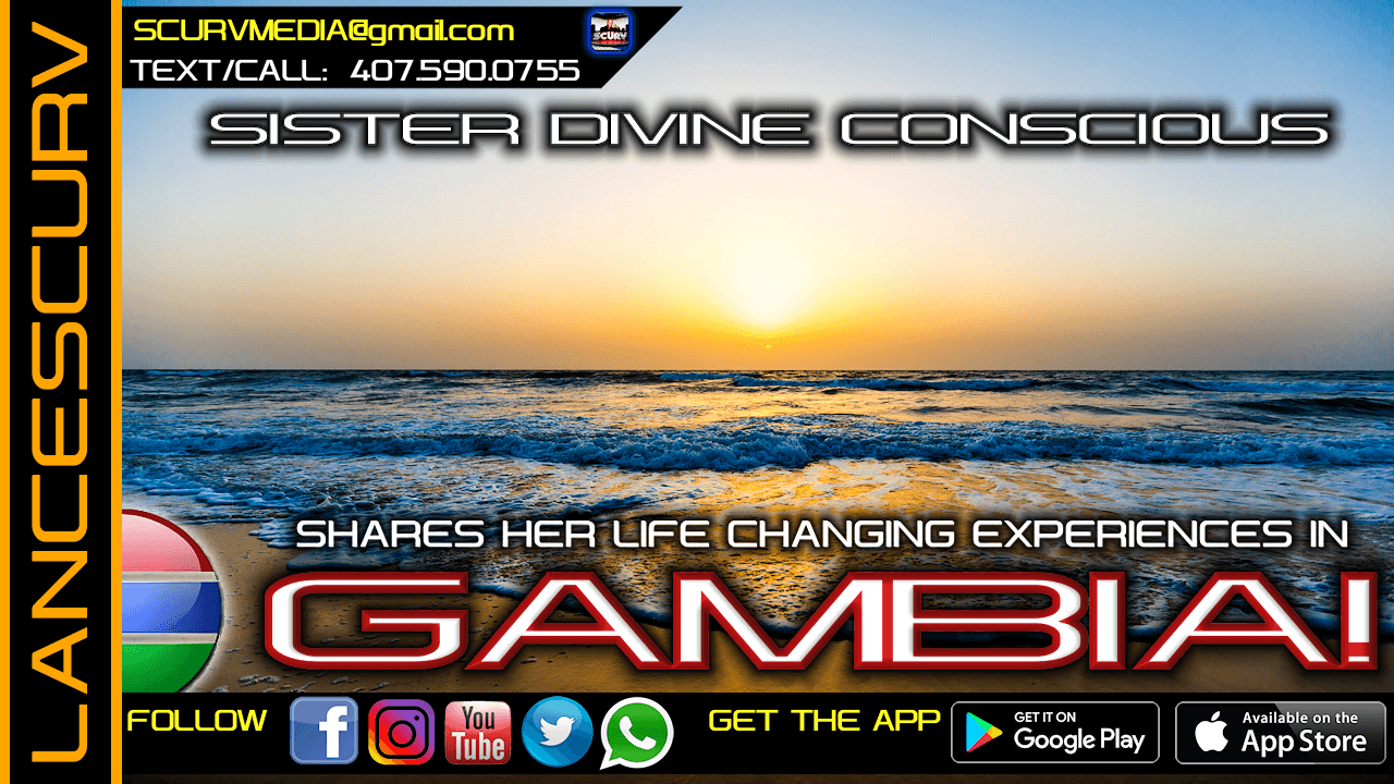 DIVINE CONSCIOUS SHARES HER LIFE CHANGING EXPERIENCES IN GAMBIA!
