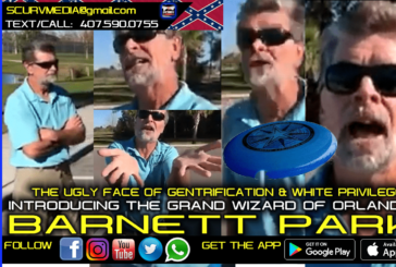 THE UGLY FACE OF GENTRIFICATION & WHITE SUPREMACY: INTRODUCING THE GRAND WIZARD OF BARNETT PARK!