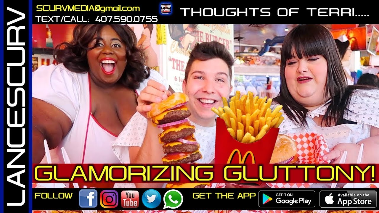 GLAMORIZING GLUTTONY: THOUGHTS OF TERRI/The LanceScurv Show