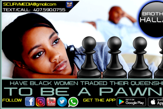 HAVE BLACK WOMEN TRADED THEIR QUEENSHIP TO BE A PAWN?