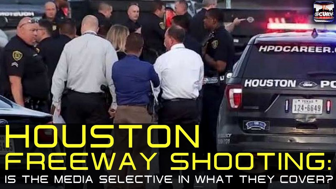 HOUSTON FREEWAY SHOOTING: IS THE MEDIA SELECTIVE IN WHAT THEY COVER? - The LanceScurv Show