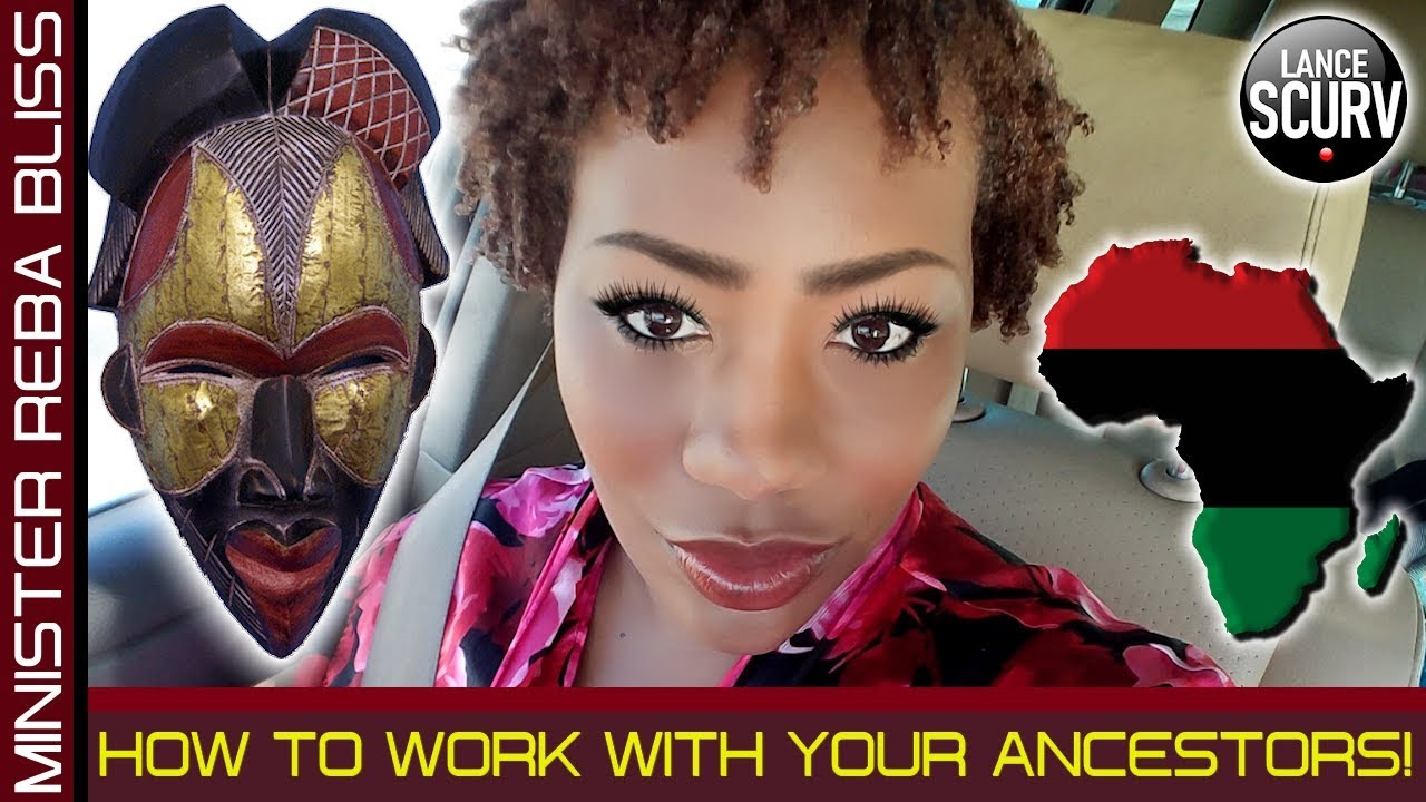 HOW TO WORK WITH YOUR ANCESTORS! - MINISTER REBA BLISS