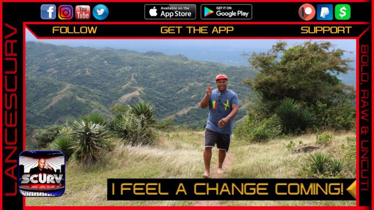 I FEEL A CHANGE COMING!