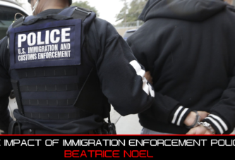 THE IMPACT OF IMMIGRATION ENFORCEMENT POLICIES ON AMERICAN CITIZENS