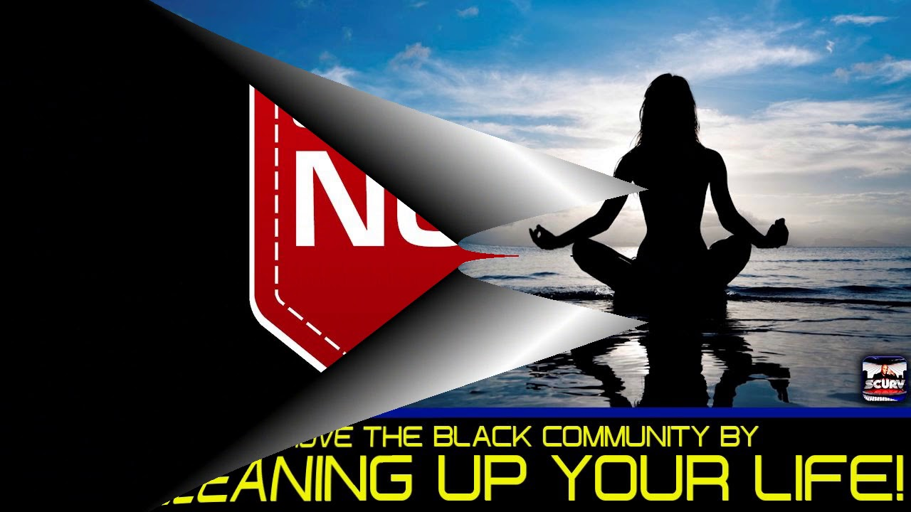 IMPROVE THE BLACK COMMUNITY BY CLEANING UP YOUR LIFE! - The LanceScurv Show