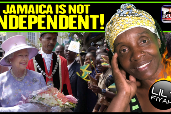 JAMAICA IS NOT INDEPENDENT! - QUEEN LILYFIYAH
