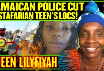 JAMAICAN POLICE CUT RASTAFARIAN TEENS LOCS! - QUEEN LILYFIYAH