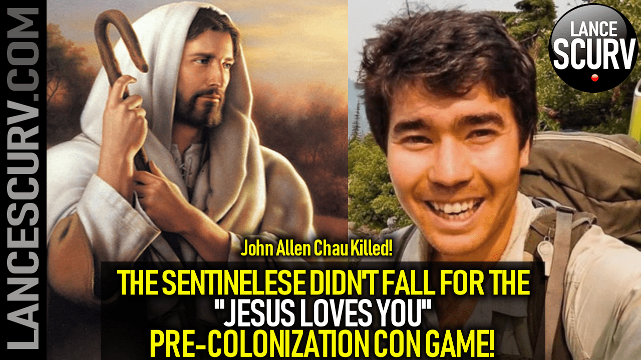 "THE SENTINELESE DIDN'T FALL FOR THE ""JESUS LOVES YOU"" PRE-COLONIZATION CON-GAME!"