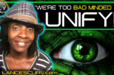 WE'RE TOO BAD MINDED TO UNIFY! - LILYFIYAH