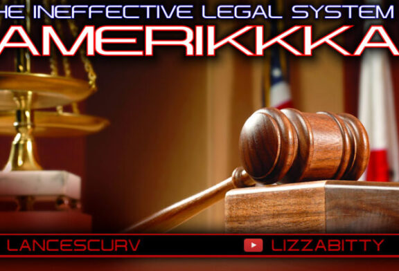 THE INEFFECTIVE LEGAL SYSTEM IN AMERIKKKA! - LIZZABITTY