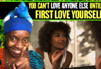 YOU CANT LOVE ANYONE ELSE UNTIL YOU FIRST LOVE YOURSELF!