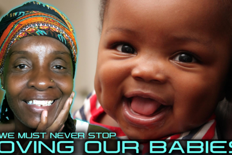 WE MUST NEVER STOP LOVING OUR BABIES!