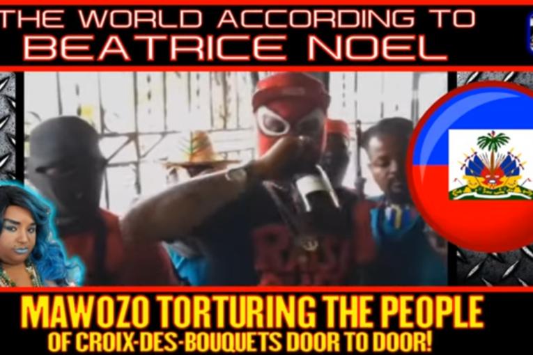 MAWOZO TORTURING THE PEOPLE OF CROIX-DES-BOUQUETS DOOR TO DOOR! - BEATRICE NOEL