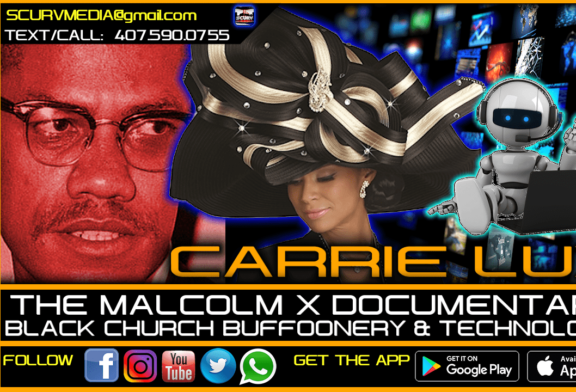 THE MALCOLM X DOCUMENTARY, BLACK CHURCH CULTURE & TECHNOLOGY!